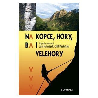 Jan Hanýsek, Cliff Pastrňák: Na kopce, hory, ba i velehory cena od 29 Kč