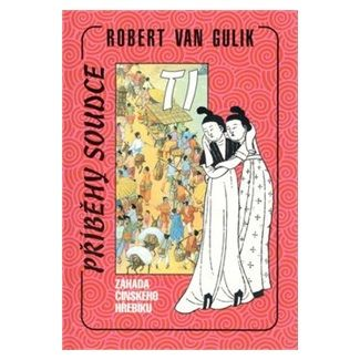 Robert Van Gulik: Soudce Ti: Záh.čínského hřeb. cena od 126 Kč