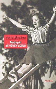 Irena Brežná: Nejlepší ze všech světů cena od 39 Kč