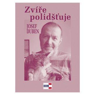 Josef Duben: Zvíře polidšťuje cena od 80 Kč