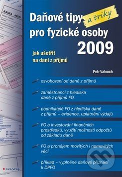 Petr Valouch: Daňové tipy (a triky) pro fyzické osoby 2009 cena od 107 Kč