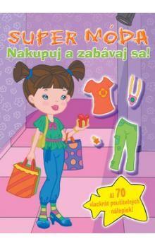 Super móda Nakupuj a zabávaj sa! cena od 99 Kč