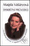 Magda Vášáryová: Diskrétní průvodce - Co možná nevíte o společenském chování cena od 37 Kč