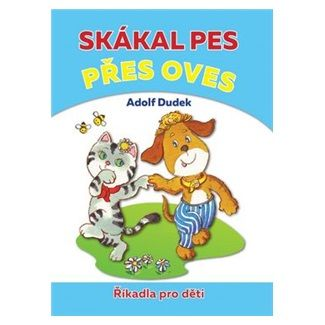 Adolf Dudek: Skákal pes přes oves - Říkadla pro děti cena od 89 Kč