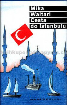 Mika Waltari, Jiří Slíva: Cesta do Istanbulu cena od 160 Kč