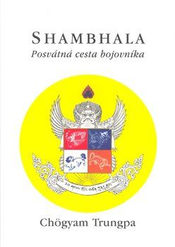 Chögyam Trungpa: Shambhala - Posvátná cesta bojovníka cena od 111 Kč
