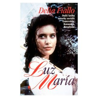 Delia Fiallo: Luz María cena od 135 Kč