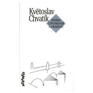 Květoslav Chvatík: Kniha vzpomínek a příběhů cena od 97 Kč