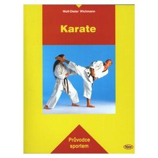 Wichmann Wolf-Dieter: Karate - Průvodce sportem cena od 150 Kč