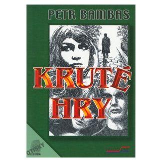 Petr Bambas, Robert Kessner: Kruté hry cena od 77 Kč