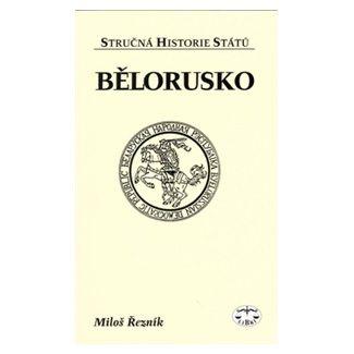 Miloš Řezník: Bělorusko cena od 67 Kč