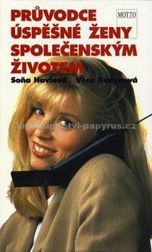 Věra Kudynová, Soňa Havlová: Průvodce úspěšné ženy společ. - Věra Kudynová, Soňa Havlová cena od 102 Kč