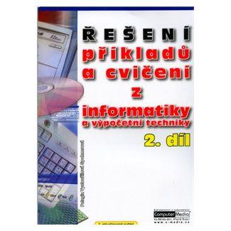 Pavel Navrátil: Řešení příkladů a cvičení z informatiky a výpočetní techniky cena od 83 Kč