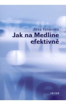 Jitka Feberová: Jak na Medline efektivně cena od 83 Kč