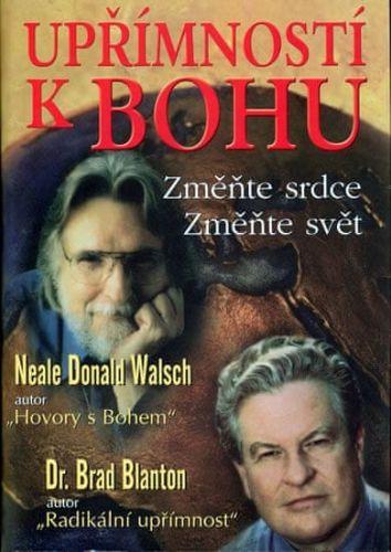 Neale Donald Walsch, Brad Blanton: Upřímností k Bohu cena od 143 Kč