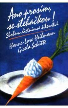 Hanne - Lore Heilmann, Gisela Schütte: Ano prosím, se šlehačkou! cena od 92 Kč