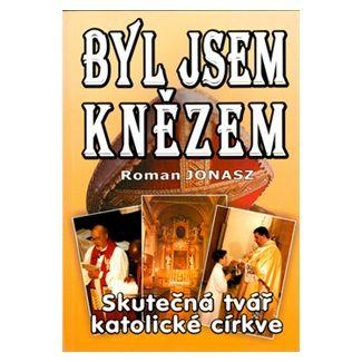 Roman Jonasz: Byl jsem knězem cena od 91 Kč