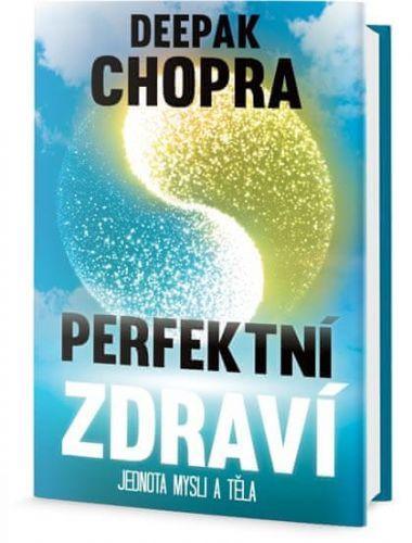 Deepak Chopra: Perfektní zdraví - Jednota mysli a těla cena od 147 Kč