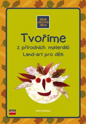 Petra Vondrová: Tvoříme z přírodních materiálů cena od 127 Kč