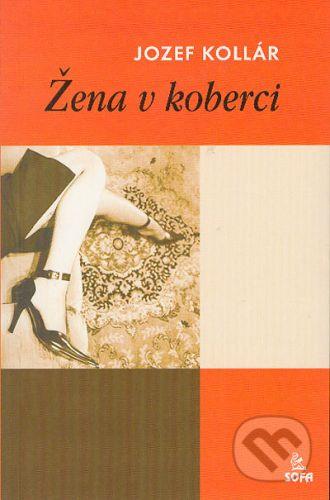 Jozef Kollár, Silvie Poláková: Žena v koberci cena od 60 Kč