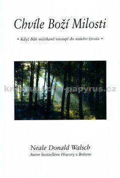 Neale Donald Walsch: Chvíle Boží milosti cena od 216 Kč