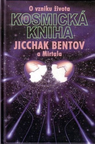 Jicchak Bentov: Kosmická kniha - O vzniku života cena od 104 Kč
