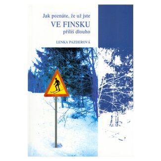 Lenka Pazderová: Jak poznáte, že už jste ve Finsku příliš dlouho cena od 83 Kč