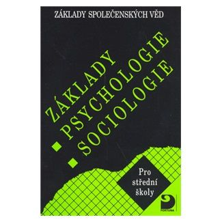 Ilona Gillernová, Jiří Buriánek: Základy psychologie, sociologie - Základy společenských věd I. cena od 120 Kč