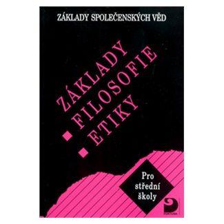 Lenka Adamová: Základy filosofie, etiky - Základy společenských věd III. cena od 119 Kč