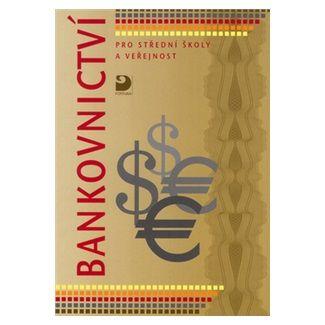 Dagmar Hartlová: Bankovnictví pro SŠ a veřejnost cena od 85 Kč