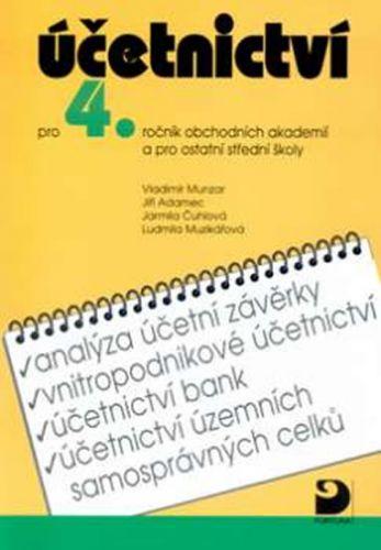 Vladimír Munzar: Účetnictví pro 4. ročník obchodních akademií a pro ostatní střední školy cena od 94 Kč