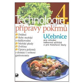 Hana Sedláčková: Technologie přípravy pokrmů 4 - 2. vydání cena od 89 Kč