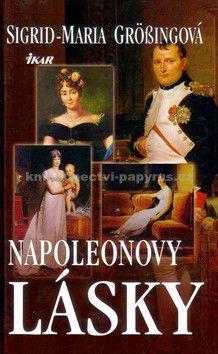 Sigrid-Maria Gröbingová: Napoleonovy lásky cena od 171 Kč