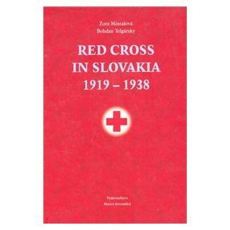 Zora Mintalová, Bohdan Telgársky: Red Cross in Slovakia 1919-1938 cena od 123 Kč