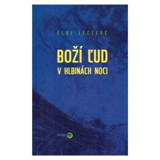 Éloi Leclerc: Boží ľud v hlbinách noci cena od 132 Kč