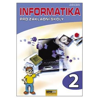 Libuše Kovářová: Informatika pro ZŠ - 2. díl cena od 115 Kč