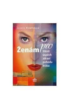 Jarmila Mandžuková: Ženám pro štěstí, úspěch, zdraví, pohodu, krásu cena od 96 Kč