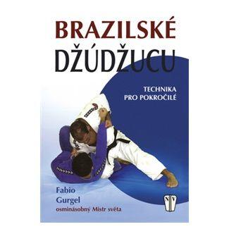 Fabio Duca do Amaral Gurgel: Brazilské Džúdžucu - Technika pro pokročilé cena od 137 Kč