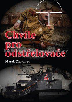 Marek Chovanec: Chvíle pro odstřelovače cena od 178 Kč