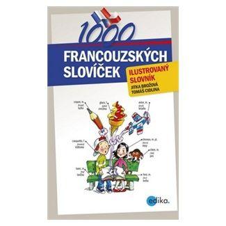 Jitka Brožová, Tomáš Cidlina: 1000 francouzských slovíček cena od 129 Kč