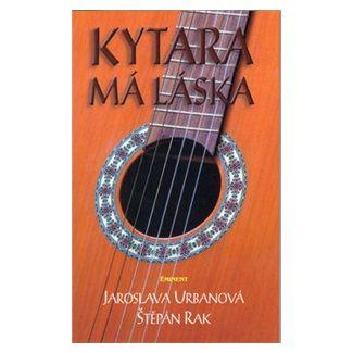 Štěpán Rak, Jaroslava Urbanová: Kytara má láska cena od 115 Kč