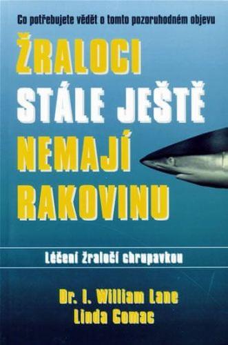 Linda Comac, William Lane: Žraloci stále ještě nemají rakovinu cena od 70 Kč