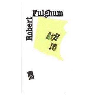 Robert Fulghum: Ach jo cena od 124 Kč