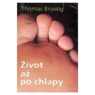 Thomas Brussig: Život až po chlapy cena od 45 Kč