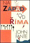 John Fante: Na západ od Říma cena od 110 Kč