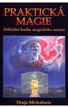 Draja Mickaharic: Praktická magie cena od 112 Kč