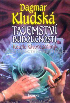 Dagmar Kludská: Tajemství budoucnosti cena od 140 Kč