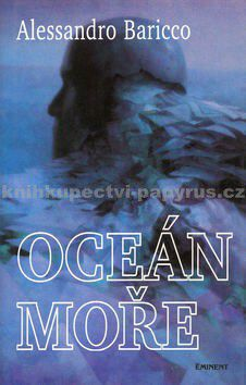 Alessandro Baricco: Oceán moře cena od 132 Kč