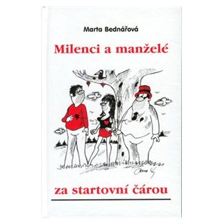 Marta Bednářová: Milenci a manželé za start.č. cena od 87 Kč