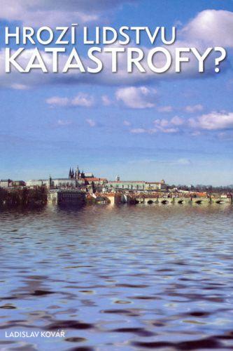 Ladislav Kovář: Hrozí lidstvu katastrofy? cena od 32 Kč